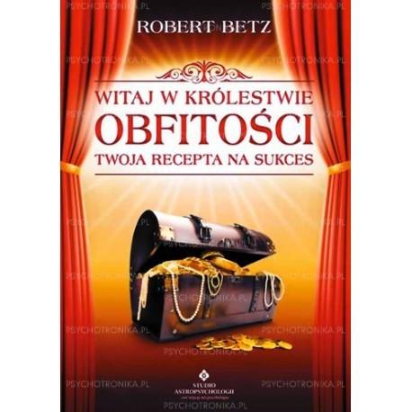 Witaj w królestwie obfitości Robert Betz