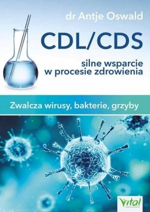 CDL/CDS silne wsparcie w procesie zdrowienia Zwalcza wirusy, bakterie i grzyby Oswald Antje
