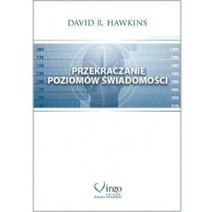 Przekraczanie poziomów świadomości David R. Hawkins
