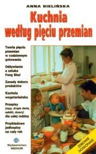 Kuchnia według pięciu przemian Anna Bielińska