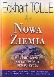 Nowa Ziemia. Przebudzenie świadomości sensu życia Ekhart Tolle