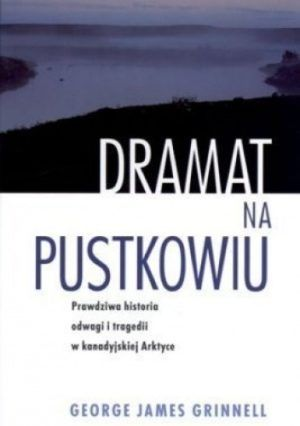 Dramat na pustkowiu George James Grinnell