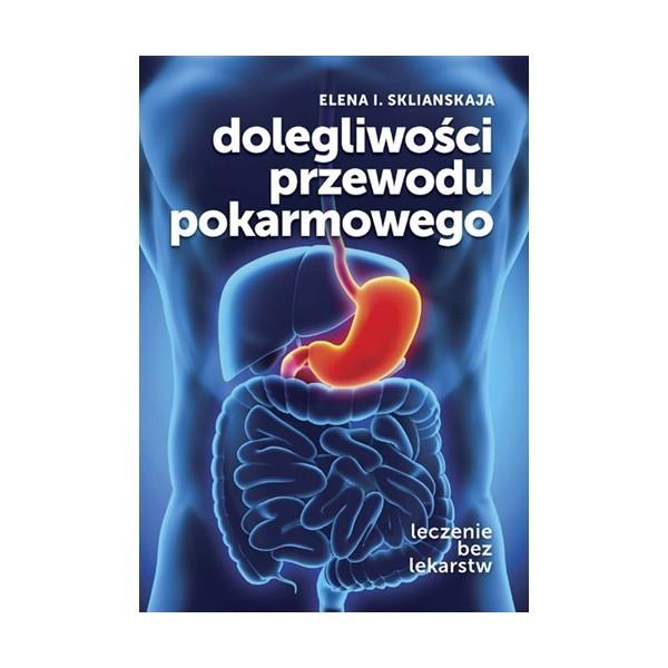 Dolegliwości przewodu pokarmowego Elena I. Sklianskaja