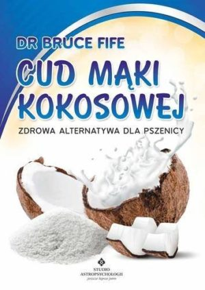 Cud mąki kokosowej Bruce Fife