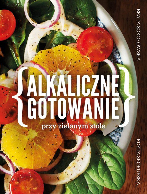 Alkaliczne gotowanie przy zielonym stole Beata Sokołowska, Edyta Skorupska