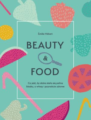 Beauty & food Emilie Hebert