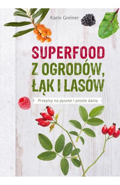 Superfood z ogrodów, łąk i lasów Greiner Karin
