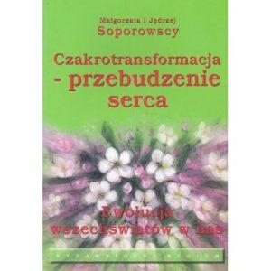 Czakrotransformacja - przebudzenie serca Małgorzata i Jędrzej Soporowscy