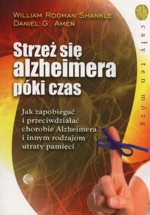 Strzeż się alzheimera póki czas Shankle William Rodman, Amen Daniel G.