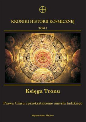 Kroniki historii kosmicznej tom I Księga tronu