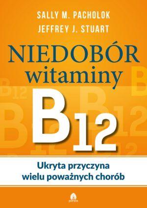 Niedobór witaminy B12 Sally M.Pachlok, Jeffrey J.Stuart