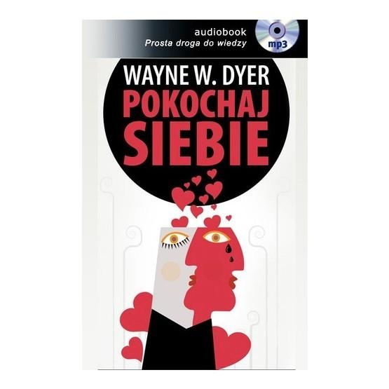 Pokochaj siebie (audiobook CD) W. Wayne. Dyer