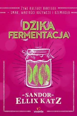 Dzika fermentacja Sandor Ellix Katz
