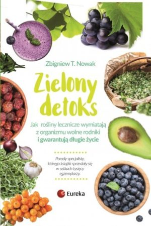 Zielony detoks Zbigniew T.Nowak
