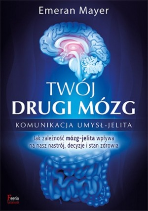 Twój drugi mózg Emeran Mayer