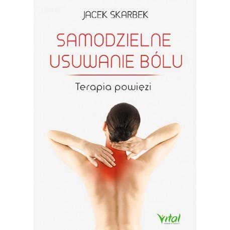 Samodzielne usuwanie bólu Terapia powięzi Jacek Skarbek