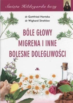 Bóle głowy, migrena i inne bolesne dolegliwości dr Gottfried Hertzka
