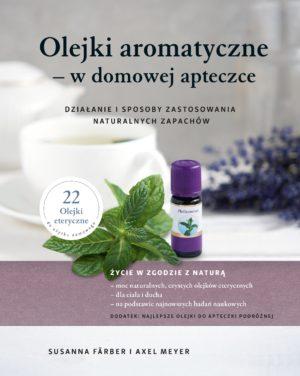 Olejki aromatyczne w domowej apteczce Susanna Farber Axel Meyer