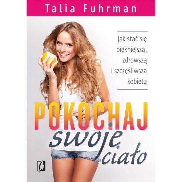 Pokochaj swoje ciało Talia Fuhrman
