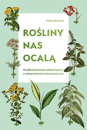 Rośliny nas ocalą Miriam Borovich