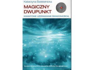 Magiczny dwupunkt Katarzyna Świstelnicka