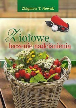 Ziołowe leczenie nadciśnienia Zbigniew Nowak