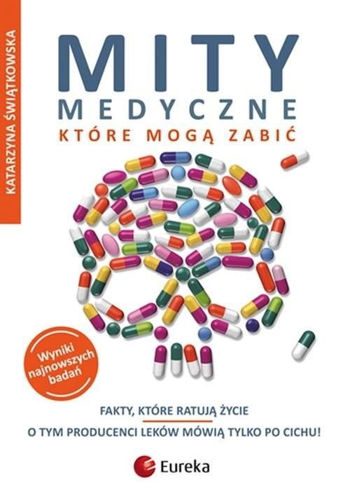 Mity medyczne, które mogą zabić Katarzyna Świątkowska