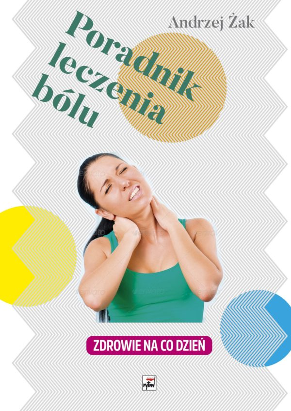 Poradnik leczenia bólu Andrzej Żak