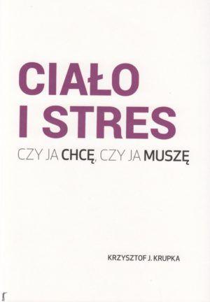 Ciało i stres Krzysztof J. Krupka