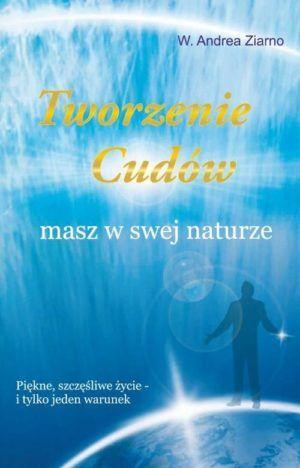Tworzenie cudów W.Andrea Ziarno