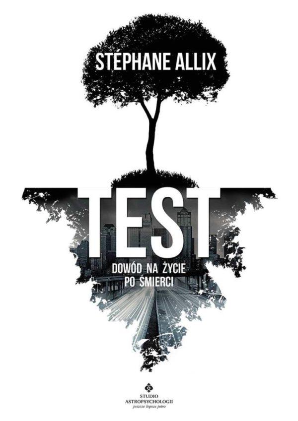 Test Dowód na życie po śmierci Stephane Allix