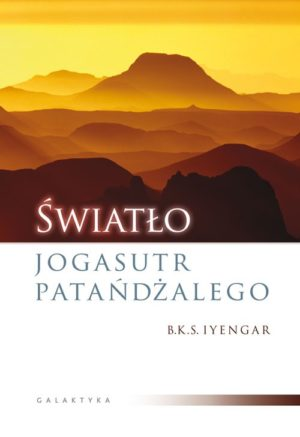Światło jogasutr Patańdżalego B.K.S. Iyengar
