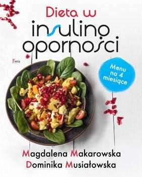 Dieta w insulinooporności Makarowska Magdalena, Musiałowska Dominika