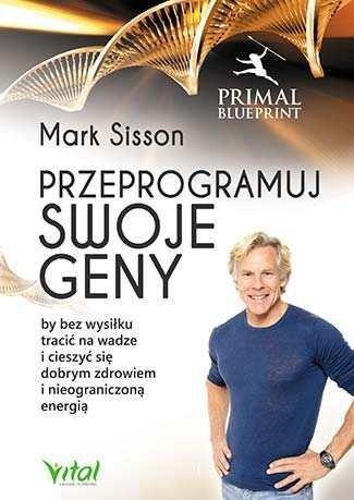 Przeprogramuj swoje geny Mark Sisson