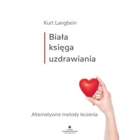 Biała księga uzdrawiania Kurt Lanbein