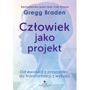 Człowiek jako projekt Gregg Braden