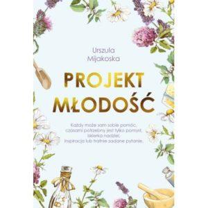 Projekt młodość Urszula Mijakoska