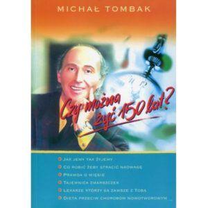 Jak żyć długo i zdrowo Michał Tombak