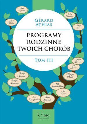 Programy rodzinne twoich chorób Tom II Gerard Athias