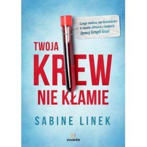 Twoja krew nie kłamie Sabine Linek