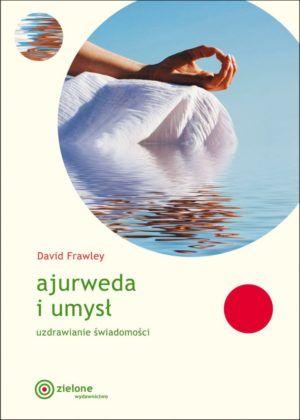 Ajurweda i umysł David Frawley