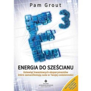 E3 Energia do sześcianu Pam Grout
