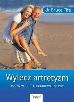Wylecz artretyzm dr Bruce Fife