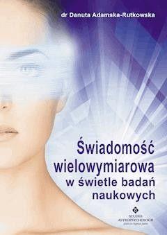 Świadomość wielowymiarowa dr Danuta Adamska Rutkowska