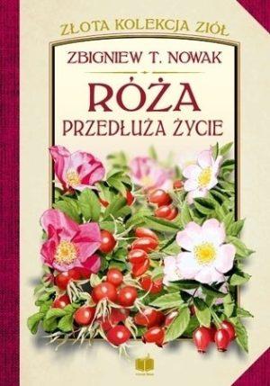 Róża przedłuża życie Zbigniew T.Nowak