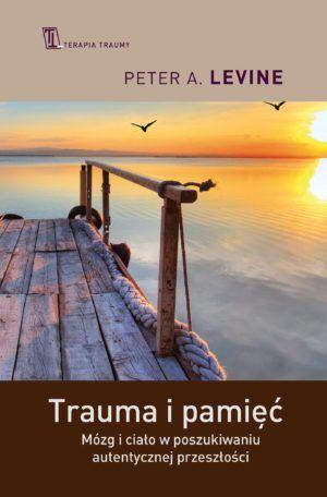 Trauma i pamięć Peter A.Levine