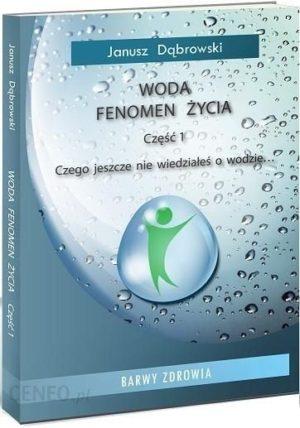 Woda Fenomen cz 1 życia Dąbrowski