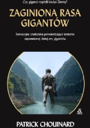 Zaginiona rasa gigantów Patrick Chouinard