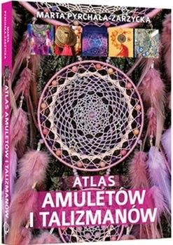 Atlas amuletów i talizmanów Marta Pyrchała-Zarzycka
