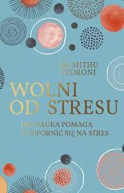 Wolni od stresu dr Mithu Storoni